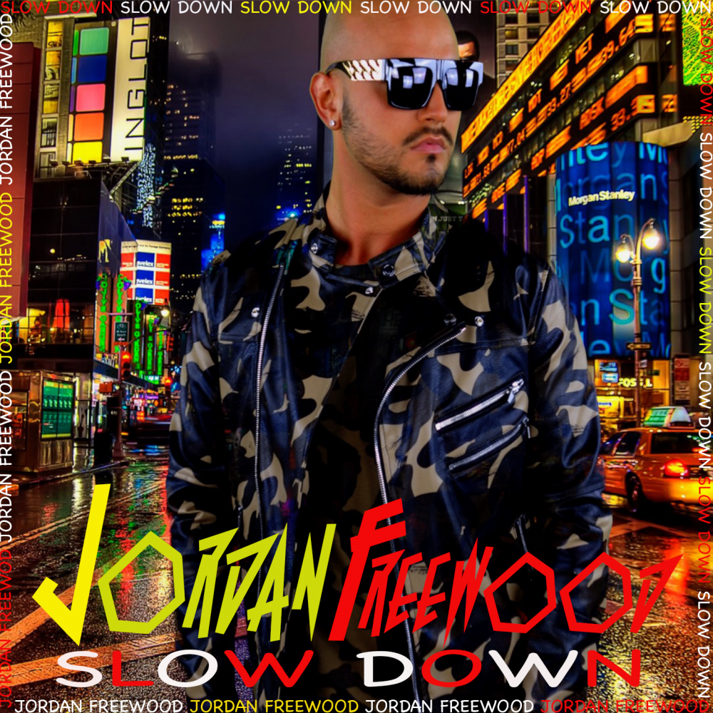 """Jordan Freewood """"Slow Down"""" Out Now !!!"""