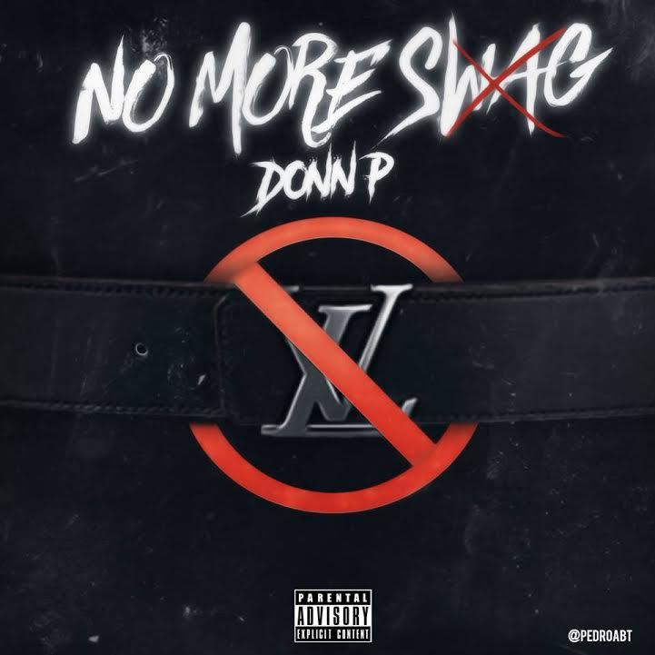 New Video: Donn P- No More Swag | @Str8DropDon @H3Entertainment