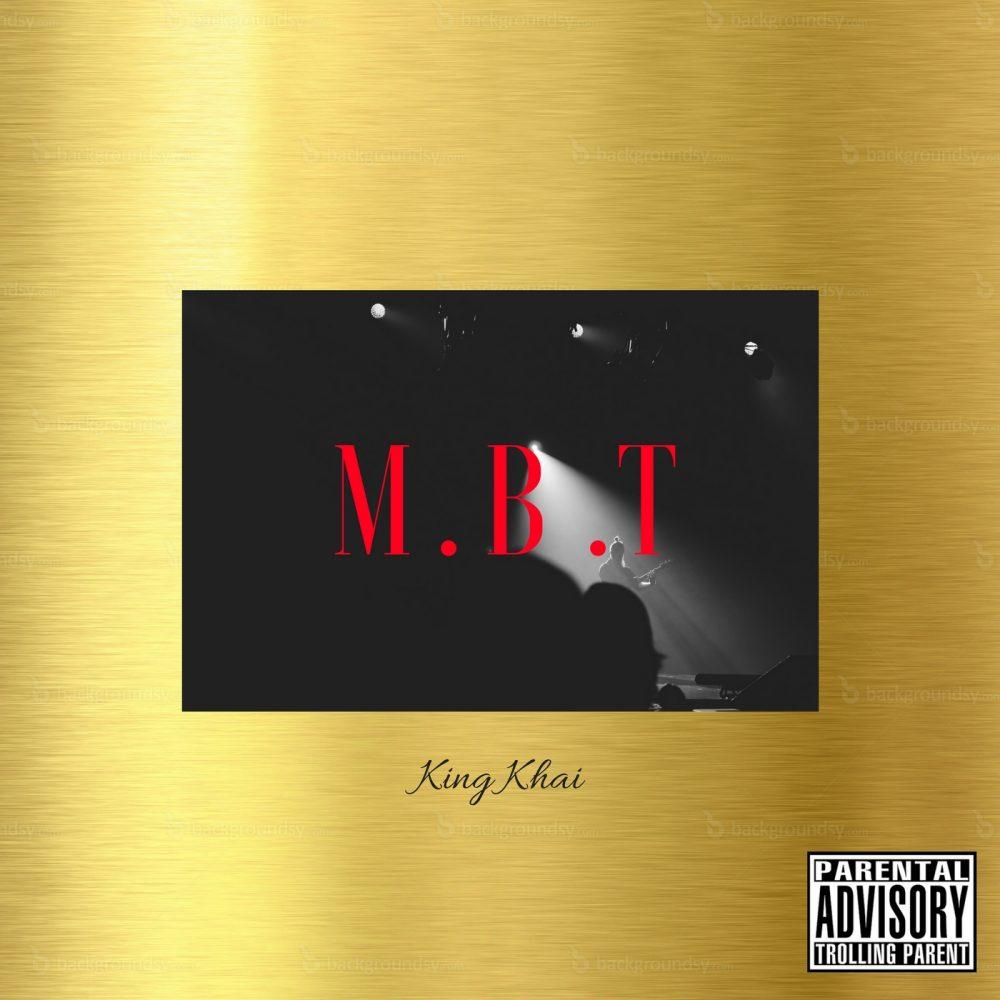 King Khai – M.B.T.