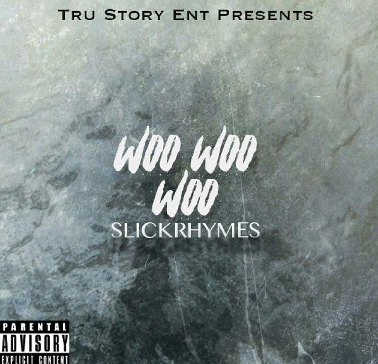 New Music: Slickrhymes – Woo Woo Woo | @slickrhymes9