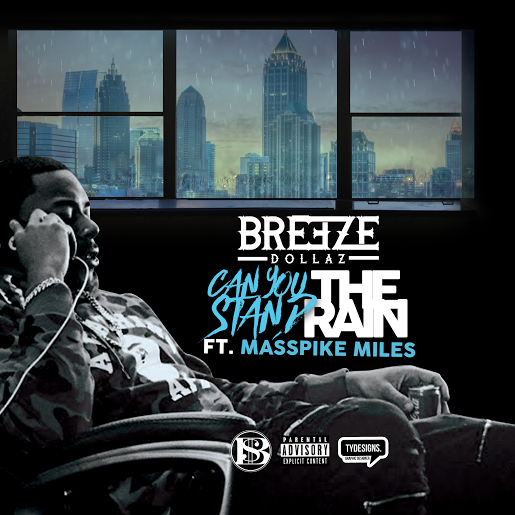 New Music: Breeze Dollaz – Can You Stand The Rain Featuring Masspike Miles | @BreezeDollaz