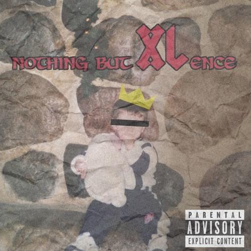 New MixTape: XL – Nothing But XLence | @XLthaFather