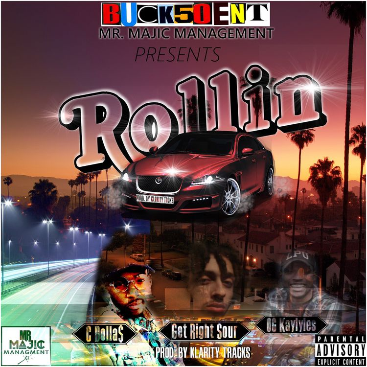 "@BUCK50ENT PRESENTS: ""ROLLIN"" (*newsingle) Feat. @Getrightsour @officialcdolla @og_kaylyles"