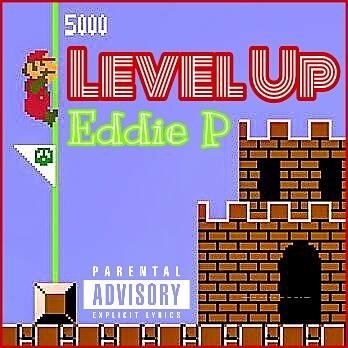 New Music: Eddie P – Level Up | @TheOriginalEDP1