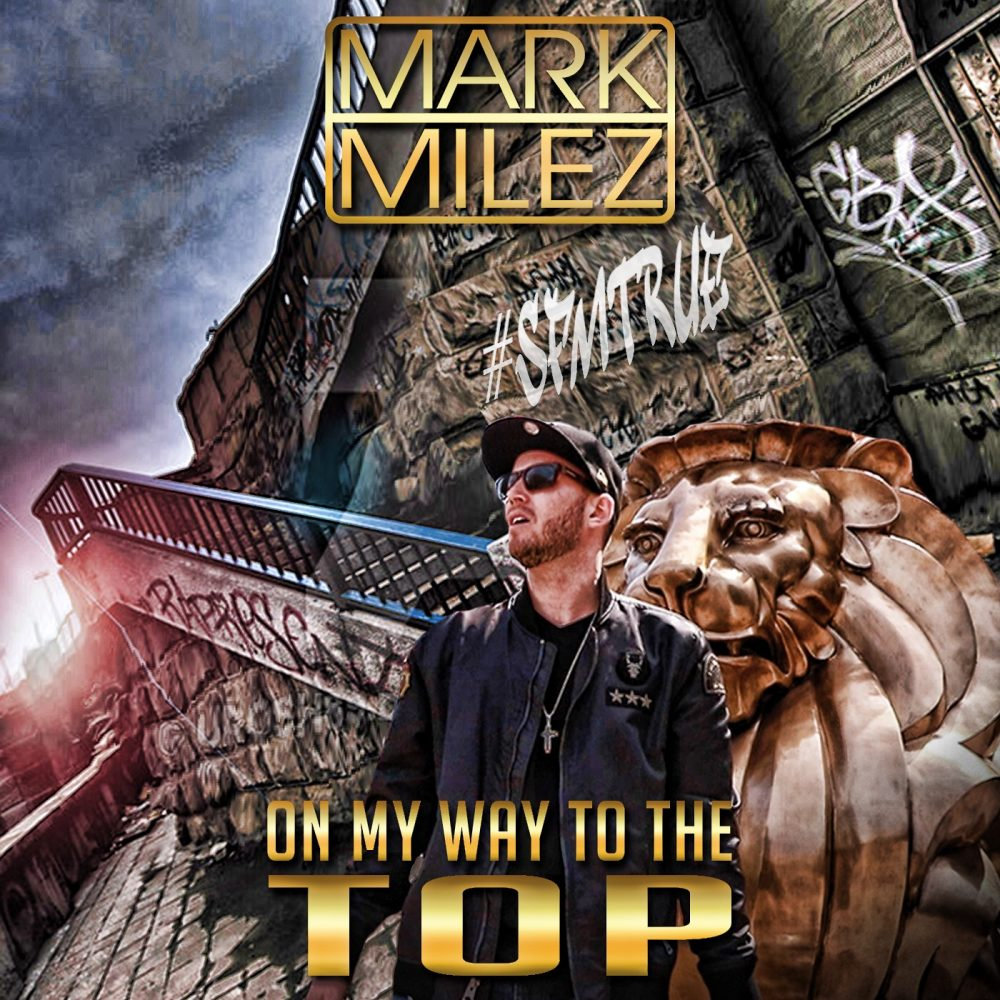 New Music: Mark Milez – On My Way to the Top | @markmilezofficial
