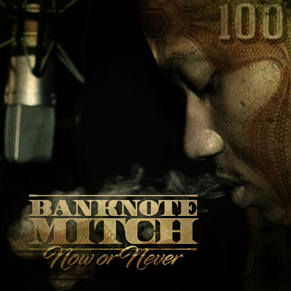 Banknote Mitch – Now Or Never