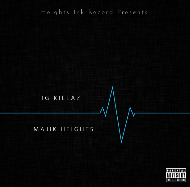 New Music: Majik Heights – IG Killaz | @majik_heights