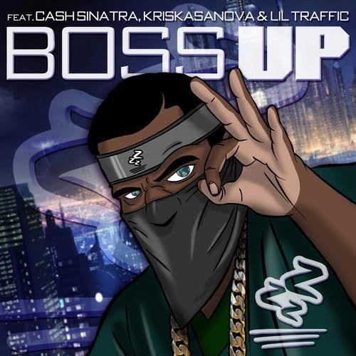 New Music: Gl0bal – Boss Up Featuring Cash Sinatra Lil Traffic And Kris Kasanova | @DJGL0BAL  @CashSinatra @luvliltraffic @KrisKasanova