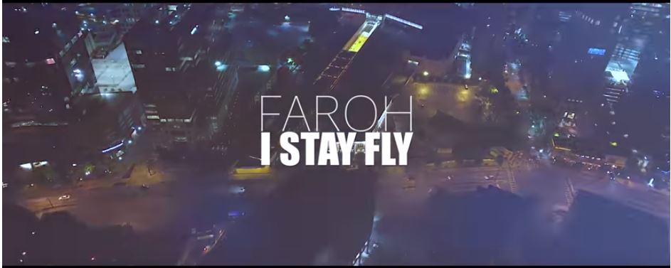 New Video: Faroh – I Stay Fly | @Faroh_Ceo