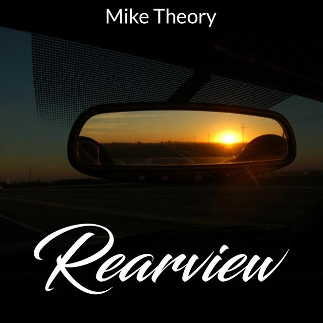 New Music: Mike Theory – Rearview | @MikeTheoryCA