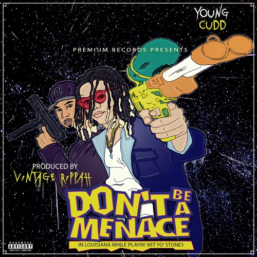 Young Cudd – Don't Be A Menace