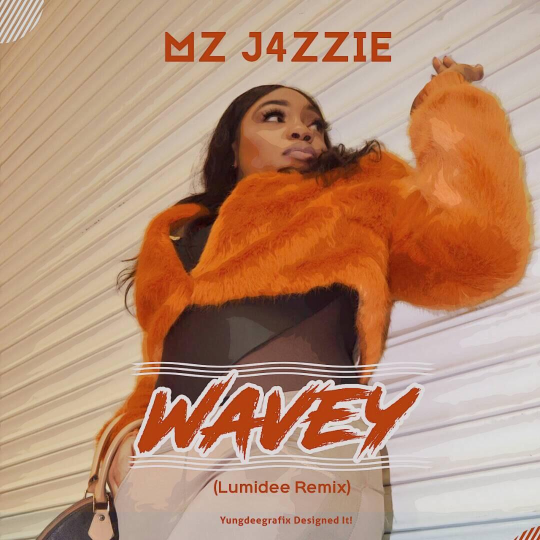 Mz J4zzie Returns With A Club Banger With Her Remix 'Wavey'