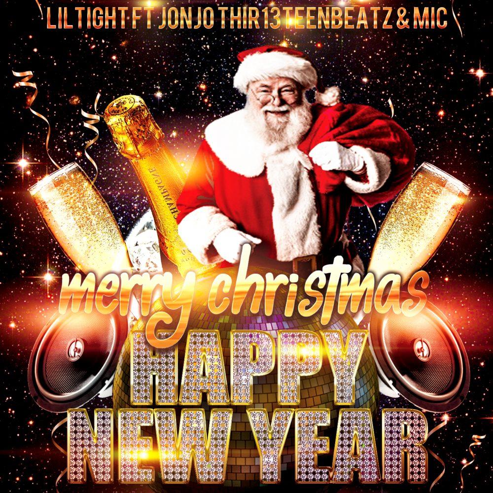 LilTight Feat. Jonjo Thir13eenBeatz & Mic – Merry Christmas Happy New Year