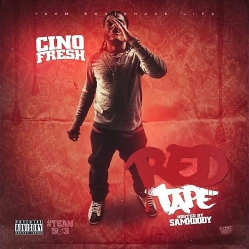 Cino Fresh (@Cinofresh) – Red Tape (Hosted by @Samhoody)