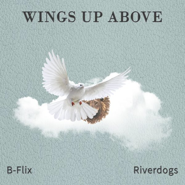 "B-Flix ""Wings up Above"" Feat. Riverdogs (Video)"