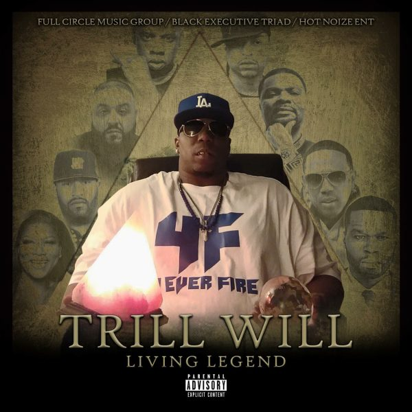 Trill Will Is A Living Legend