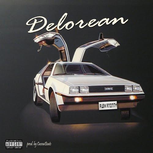 New Music: Alex Anonny – The Delorean | @AlexAnonny716