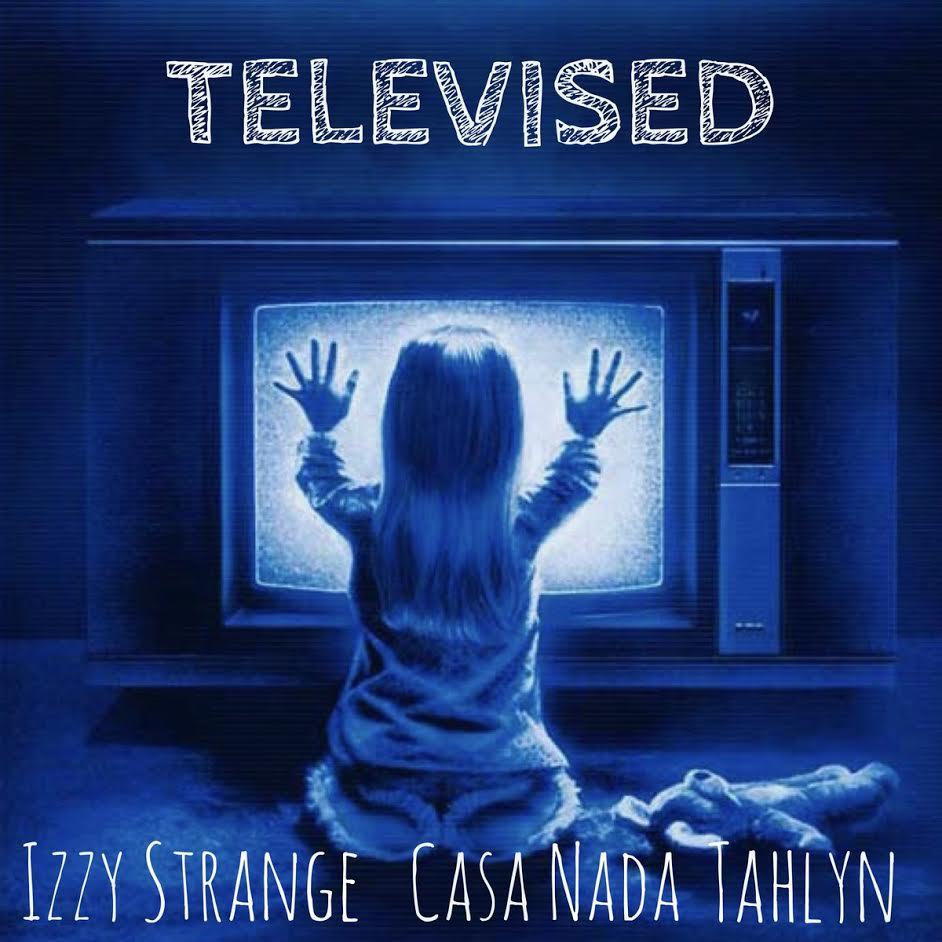 New Music: Izzy Strange – Televised Featuring Tahlyn | @ishestrange