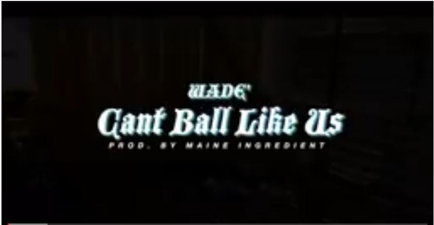 New Video: Wade – Can't Ball Like Us Featuring Layz And Yog Westwood | @WadeDigThat @YWESTWOOD