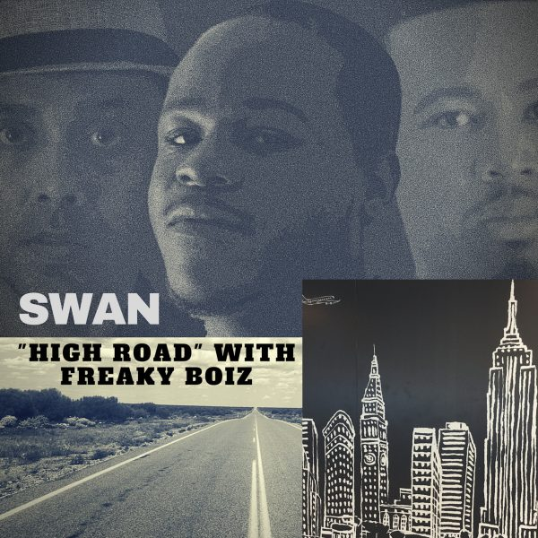 Swan Feat: Freaky Boiz – High Road