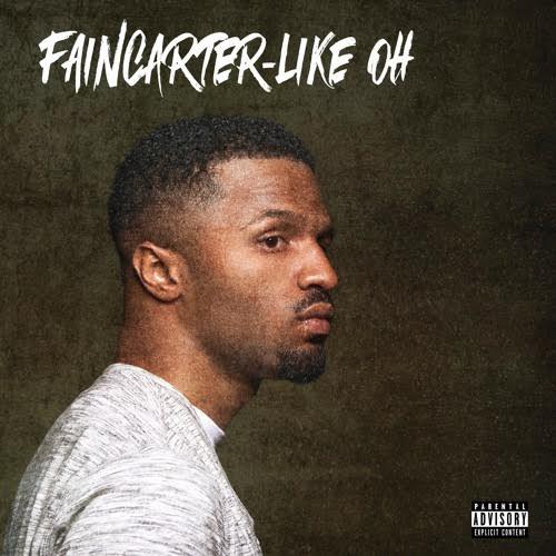New Music: Faincarter – Like Oh | @Faincarter