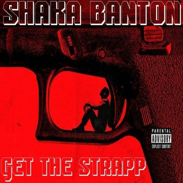 Shaka Banton – Get The Strapp