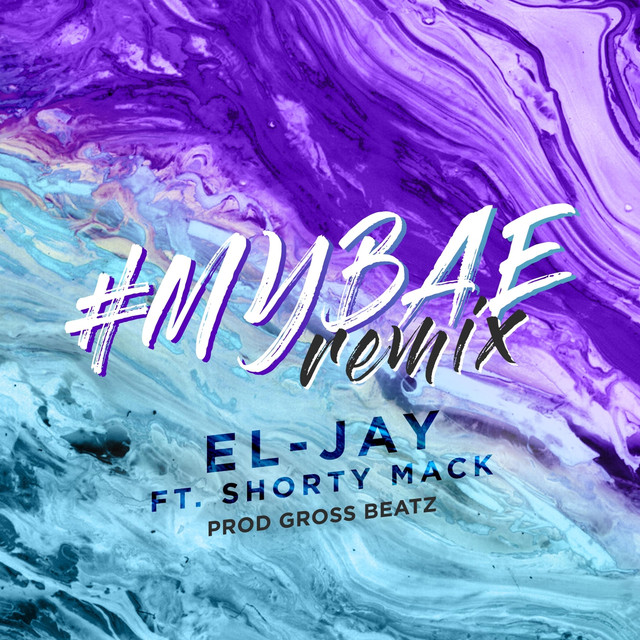 New Video: El-Jay – My Bae Remix Featuring Shorty Mack | @therealeljay