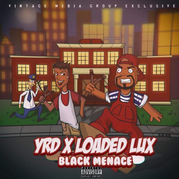 VMG EXCLUSIVE: YRD Feat. @iAmLoadedLux – Black Menace