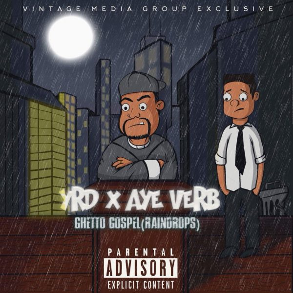 VMG EXCLUSIVE: YRD Feat. @AYEVERB – Ghetto Gospel (Raindrops)