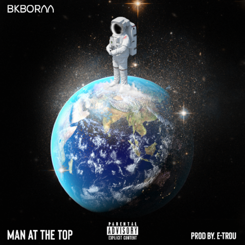 New Music: Bkbornn – Man At The Top |