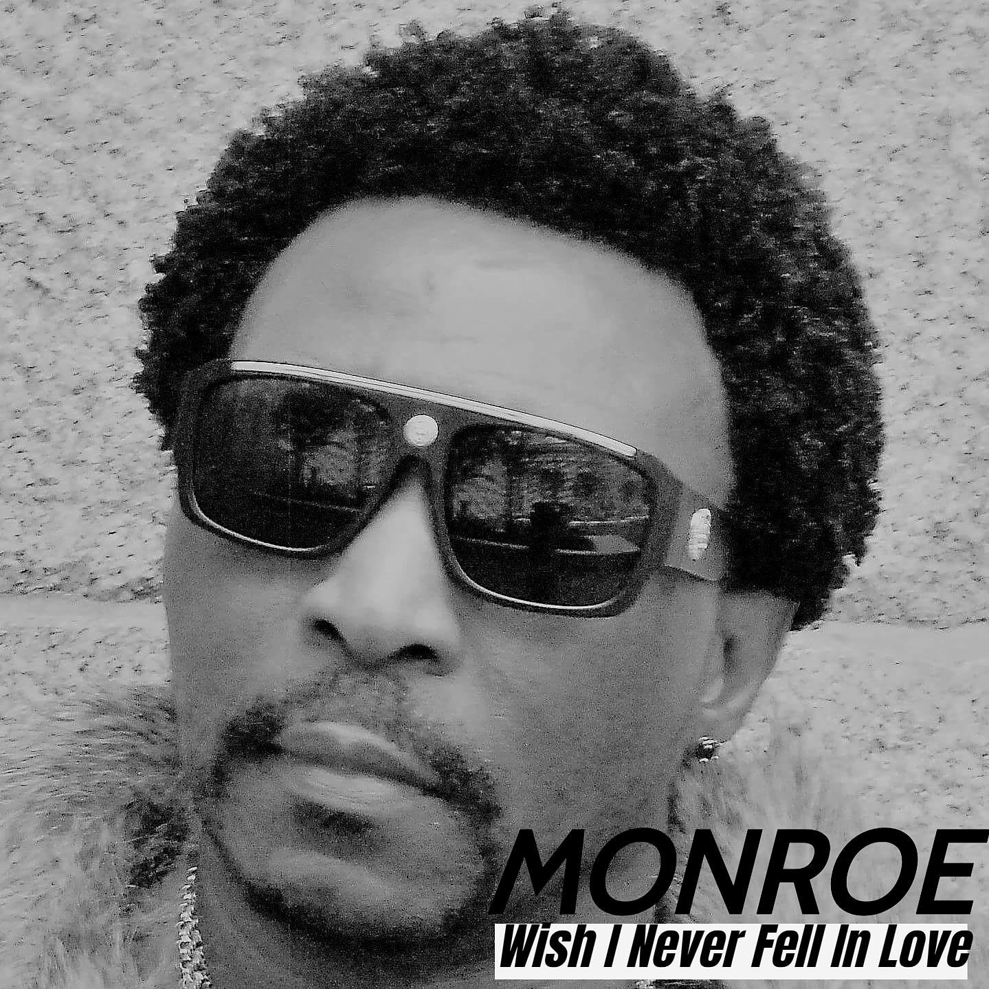 New Music: MONROE – Wish I Never Fell In Love |
