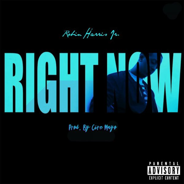Robin Harris Jr. – Right Now