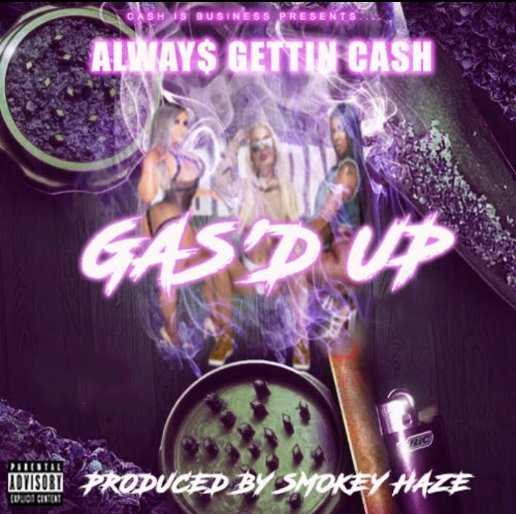 New Video: Always Gettin Cash – Gas'd Up | @cashizbiz @alwaysgettncash