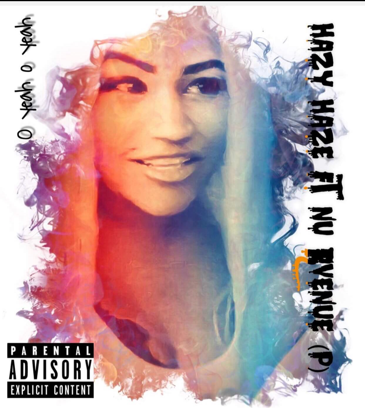 New Music: Hazy Haze – Hell Yeah – Oh Yeah Featuring Nu Revenue |