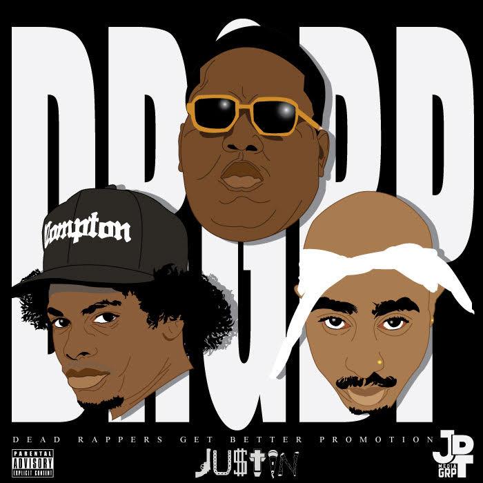 New Music: JU$TIN – Dead Rappers Get Better Promotion | @JDTMediaGRP