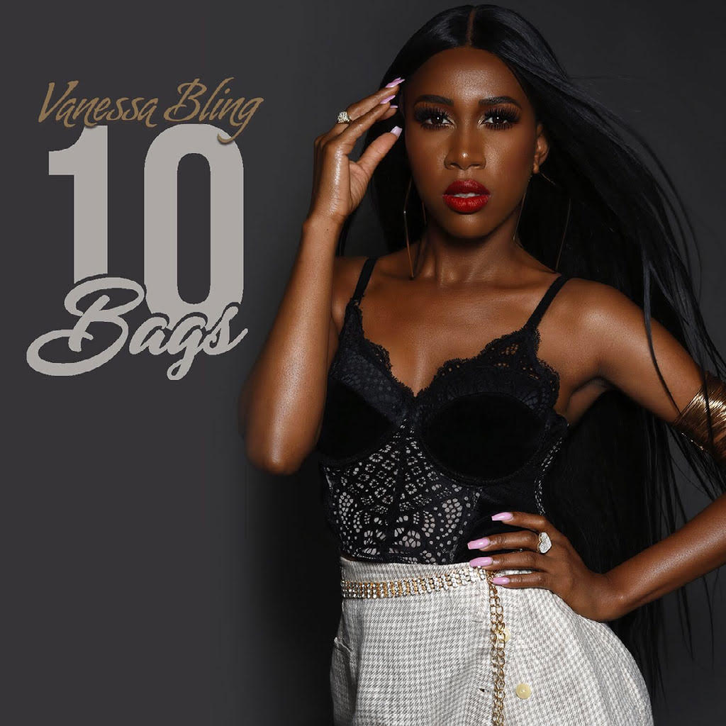 New Video: Vanessa Bling – 10 Bags | @vanessablingvb