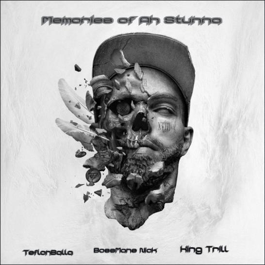 New Music: Teflonballa – Memories Of A Stunna Featuring KingTrill And BossmaneNick | @BallaTeflon