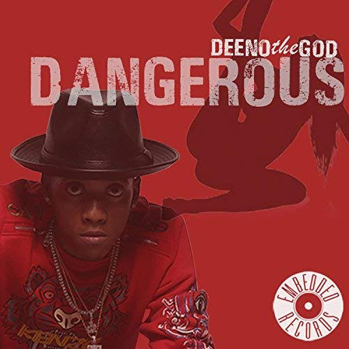 New Music: Deeno the God – Dangerous | @DeenotheGod