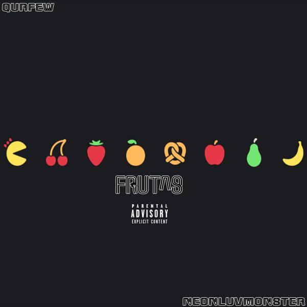 """Qurfew – """"Frutas"""" (Feat.NeonLuvMonster)"""
