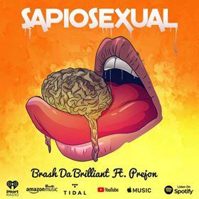 New Music: Brash Da Brilliant – Sapiosexual featuring Prejon | @brash4areason