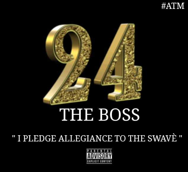 New Music: 24 The Boss – I Pledge Allegiance to the Swavé | @24_THEBOSS