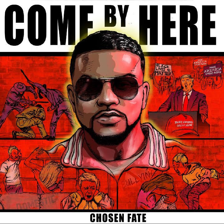 New Music: Chosen Fate – Come By Here | @ChosenFate22
