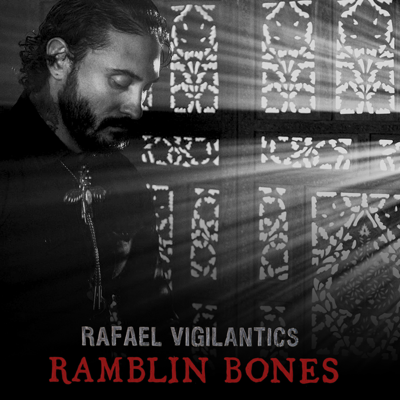 New Music: Rafael Vigilantics – Rambling Bones | @vigilantics