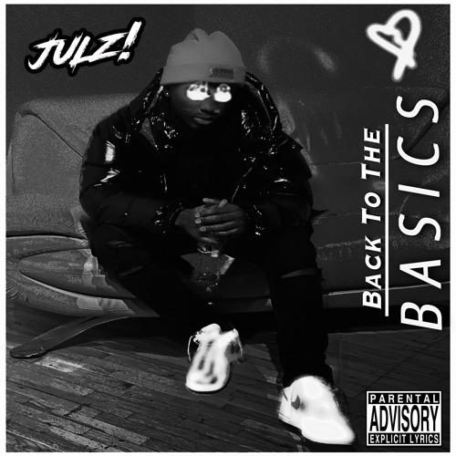 New Music: JULZ! – Back To The Basics | @JulzMuzikk
