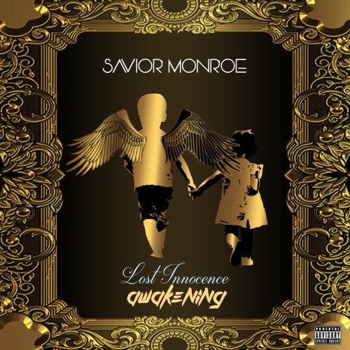 New Music: Savior Monroe – Lost Innocence Awakening | @Saviormonroe
