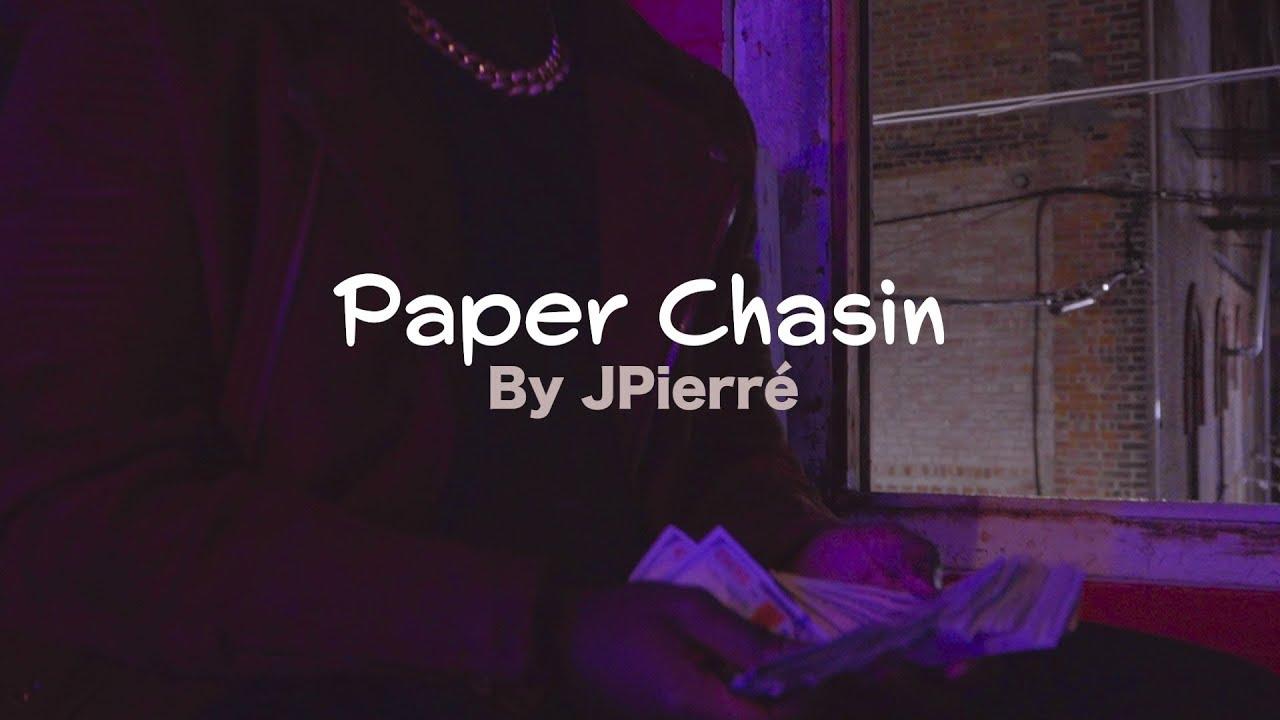 JPierre – Paper Chasin