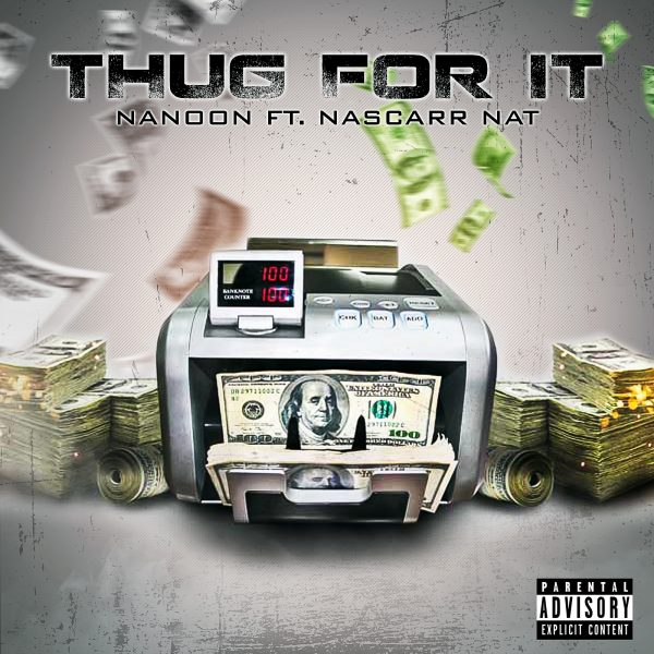 Nanoon Feat. Nascarr Nat – Thug For It