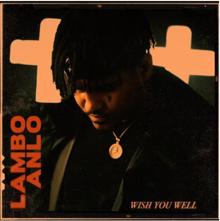 New Video: Lambo Anlo – Wish You Well | @LamboAnlo
