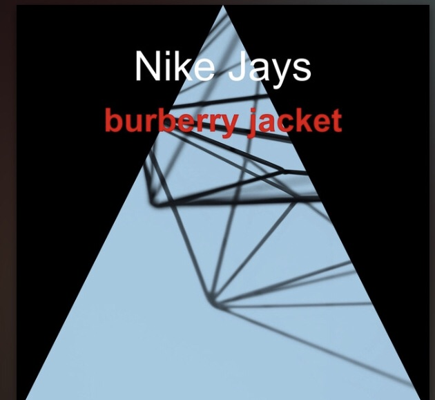 "Nike Jays Song ""Burberry jacket"" Is On The Rise"