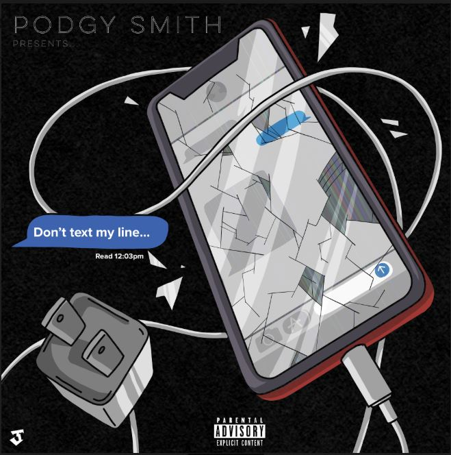New Music: Podgy Smith – Don't Text My Line | @Podgysmith